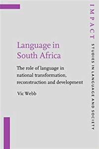 Language in South Africa: The role of language in national transformation, reconstruction and development (IMPACT: Studies in Language, Culture and Society)