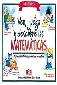 Ven Juega Y Descubre Las Matematicas/Play and Find Out About Math: Actividades Faciles para Ninos Pequenos/Activities for Young Children (Biblioteca)