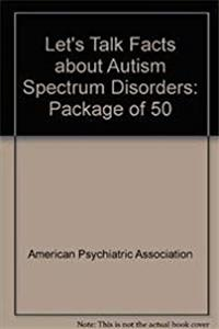 Autism Spectrum Disorders: Healthy Minds. Healthy Lives. (Let's Talk Facts About)