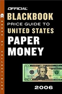 The Official Blackbook Price Guide to U.S. Paper Money 2006, Edition #38 ebook