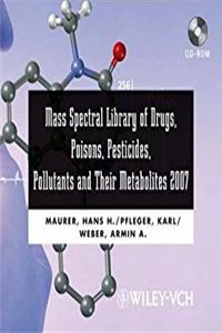 Mass Spectral Library of Drugs, Poisons, Pesticides, Pollutants: and Their Metabolites 2007