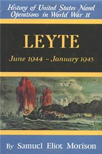 Leyte: June 1944-January 1945 (History of United States Naval Operations in World War Ii, Volume 12)