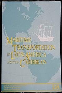 Maritime Transportation in Latin America and the Caribbean (Lyndon B. Johnson School of Public Affairs Policy Research Project Report  # 138)
