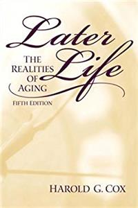 Later Life: The Realities of Aging (5th Edition)