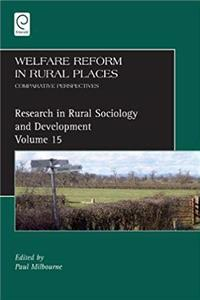 Welfare Reform in Rural Places: Comparative Perspectives (Research in Rural Sociology and Development) (Research in Rural Sociology Development)