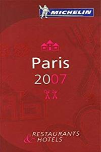 Michelin Guide Paris 2007: Restaurants  Hotels (French Edition)