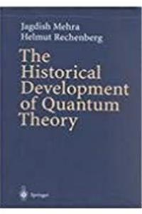 The Historical Development of Quantum Theory 1-6 (v. 1-6)