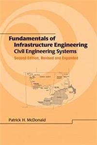 Fundamentals of Infrastructure Engineering: Civil Engineering Systems, Second Edition, (Civil and Environmental Engineering)