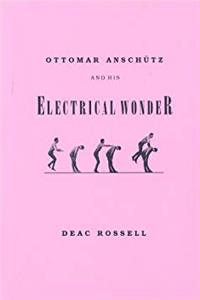 Ottomar Anschutz and His Electrical Wonder ebook