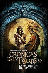 Cronicas de la Torre II. La maldicion del Maestro (Crónicas de la torre/Chronicles of the Tower) (Spanish Edition)