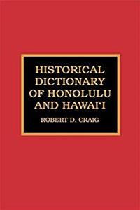 Historical Dictionary of Honolulu and Hawai'i