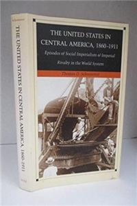 The United States in Central America, 1860–1911: Episodes of Social Imperialism and Imperial Rivalry in the World System