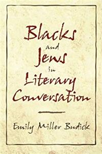 Blacks and Jews in Literary Conversation (Cambridge Studies in American Literature and Culture) ebook