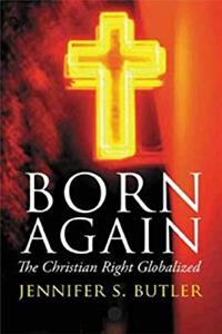 Born Again: The Christian Right Globalized ebook