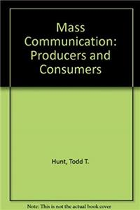 Mass Communication: Producers and Consumers