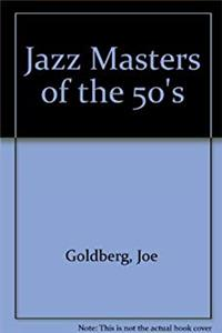 Jazz Masters Of The Fifties (The Roots of jazz)