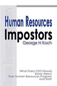 Human Resources Impostors: What Every CEO Should Know About Their Human Resources Program and Staff