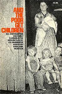 And the poor get children: Sex, contraception, and family planning in the working class