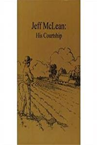 Jeff McLean: His Courtship