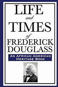 Life and Times of Frederick Douglass: (An African American Heritage Book)