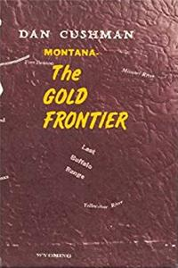Montana-The Gold Frontier