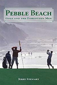 Pebble Beach: Golf And the Forgotten Men