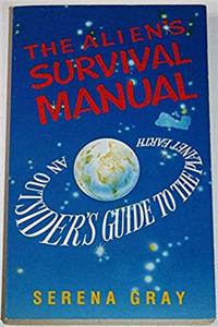 The Alien's Survival Manual: An Outsider's Guide to the Planet Earth ebook