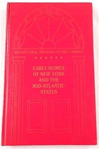 Early homes of New York and the Mid-Atlantic States: From material originally published as the White pine series of architectural monographs, edited ... (Architectural treasures of early America)