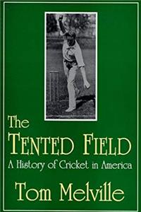 The Tented Field: A History of Cricket in America ebook