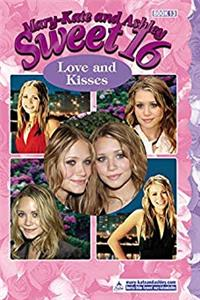 Mary-Kate  Ashley Sweet 16 #13: Love and Kisses (MARY-KATE AND ASHLEY SWEET 16)