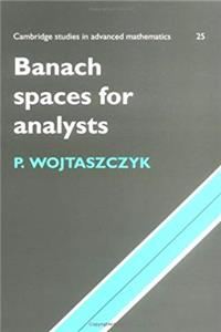 Banach Spaces for Analysts (Cambridge Studies in Advanced Mathematics)