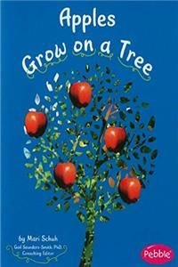 Apples Grow on a Tree (How Fruits and Vegetables Grow)
