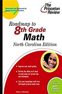 Roadmap to 8th Grade Math, North Carolina Edition (State Test Preparation Guides)