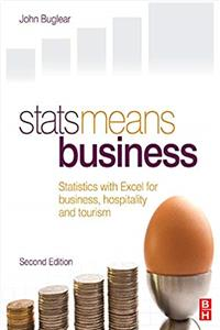 Stats Means Business 2nd edition: Statistics with Excel for business, hospitality and tourism