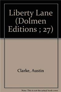 Liberty Lane: A Ballad Play of Dublin in Two Acts With a Prologue (Dolmen Editions ; 27)