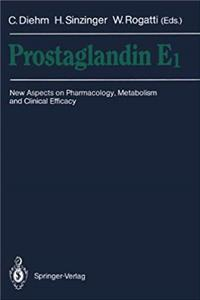 Prostaglandin E1: New Aspects on Pharmacology, Metabolism and Clinical Efficacy