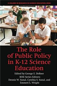 The Role of Public Policy in K-12 Science Education (Research in Science Education)