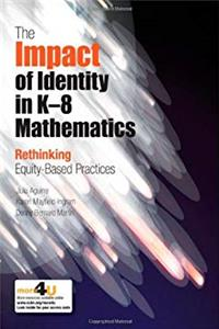 The Impact of Identity in K-8 Mathematics: Rethinking Equity-Based Practices ebook