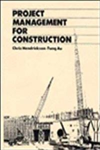 Project Management for Construction: Fundamental Concepts for Owners, Engineers, Architects, and Builders (PRENTICE-HALL INTERNATIONAL SERIES IN CIVIL ENGINEERING AND ENGINEERING MECHANICS)