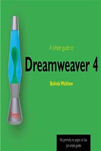 A Simple Guide to Dreamweaver 4 (Simple Guides)