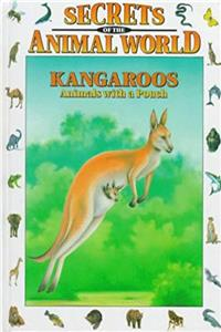 Kangaroos: Animals With a Pouch (Secrets of the Animal World)