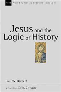 Jesus and the Logic of History (New Studies in Biblical Theology)