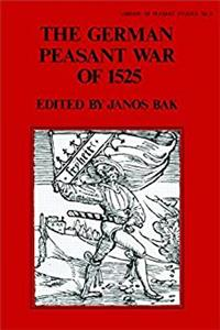 The German Peasant War of 1525 (The Library of Peasant Studies : No. 3)