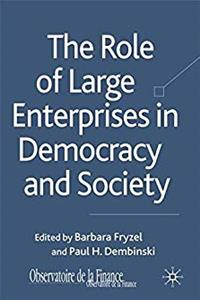 The Role of Large Enterprises in Democracy and Society (Observatoire de la Finance)
