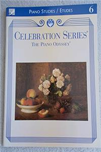 Celebration Series Piano Studies/Etudes 6 (The Piano Odyssey)