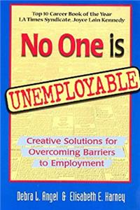 No One Is Unemployable: Creative Solutions for Overcoming Barriers to Employment