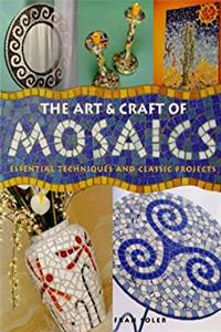 The Art and Craft of Mosaics: Essential Techniques and Class Project (A Quarto book)