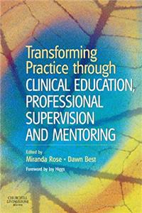 Transforming Practice through Clinical Education, Professional Supervision and Mentoring