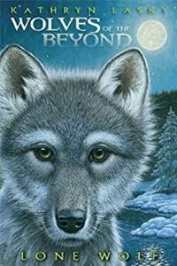 Wolves of the Beyond Lone Wolf (Book 1)